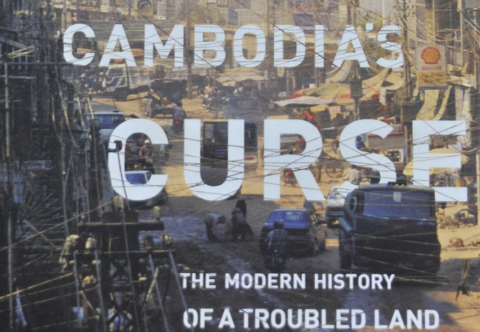 Cambodia's Curse - the Modern History of a Troubled Land